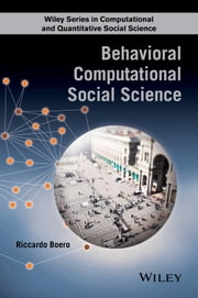 Behavioral Computational Social Science ebook by Riccardo Boero