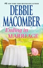 Ending in Marriage ebook by Debbie Macomber
