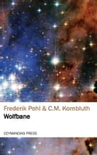 Wolfbane ebook by Frederik Pohl, C.M. Kornbluth