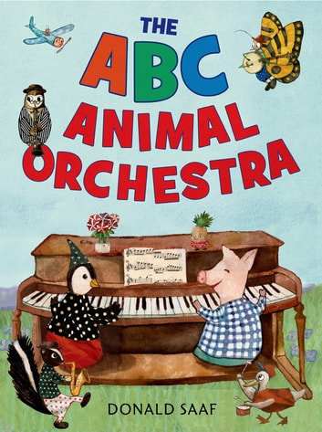 The ABC Animal Orchestra ebook by Donald Saaf