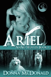 Ariel - Nano Wolves 1 ebook by Donna McDonald