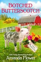 Botched Butterscotch ebook by Amanda Flower