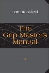 The Grip Master's Manual ebook by John Brookfield