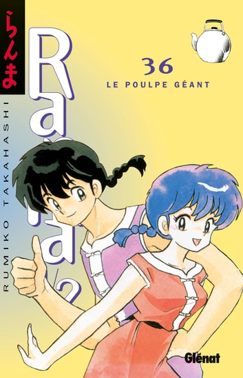Ranma 1/2 - Tome 36 - Le Poulpe géant ebook by Rumiko Takahashi
