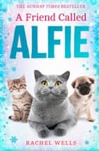 A Friend Called Alfie ebooks by Rachel Wells