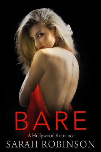 Bare - A Hollywood Romance ebook by Sarah Robinson