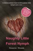 Naughty Little Forest Nymph ebook by Roxanne Rhoads