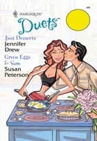 Just Desserts & Green Eggs & Sam - Just Desserts\Green Eggs & Sam ebook by Jennifer Drew, Susan Peterson
