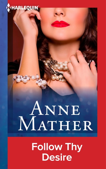 Follow Thy Desire ebook by Anne Mather
