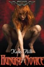 Hungry Novice ebook by Kate Hill