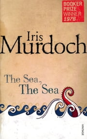 The Sea, The Sea ebook by Iris Murdoch,John Burnside