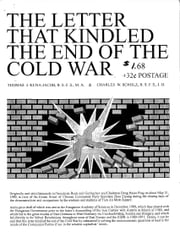 The Letters the Kindled the End of the Cold War: On Free Enterprise Socialism, An Open Letter to [then] Presidents H. W. Bush and M. Gorbachev on the ebook by Kuna-Jacob, Thomas J.