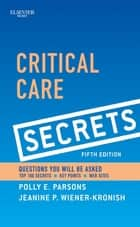 Critical Care Secrets E-Book ebook by Polly E. Parsons, MD, Jeanine P. Wiener-Kronish,...