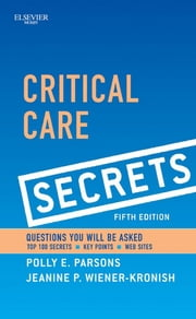 Critical Care Secrets ebook by Polly E. Parsons,Jeanine P. Wiener-Kronish