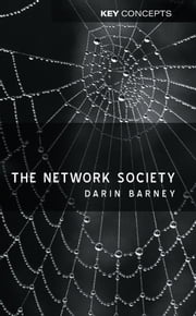 The Network Society ebook by Darin Barney