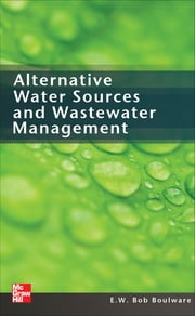 Alternative Water Sources and Wastewater Management ebook by E. W. Bob Boulware