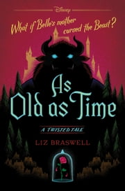 As Old As Time - A Twisted Tale ebook by Liz Braswell