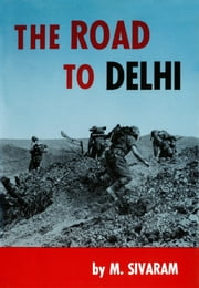 The Road to Delhi ebook by M. Sivaram