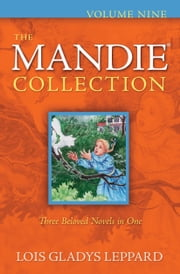 Mandie Collection, The : Volume 9 ebook by Lois Gladys Leppard