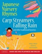 Japanese Nursery Rhymes - Carp Streamers, Falling Rain and Other Traditional Favorites (Share and Sing in Japanese & English; includes Downloadable Audio) ebook by Danielle Wright, Helen Acraman