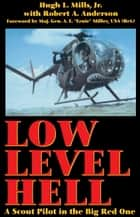Low Level Hell - A Scout Pilot in the Big Red One eBook von Hugh L. Mills, Jr.