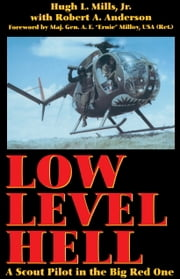 Low Level Hell - A Scout Pilot in the Big Red One ebook by Hugh Mills