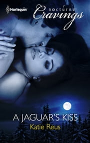 A Jaguar's Kiss ebook by Katie Reus