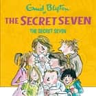 The Secret Seven - Book 1 audiobook by Enid Blyton