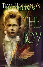 The Boy ebook by Tom Holland