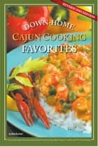 Down-Home Cajun Cooking Favorites ebook by Neal Bertrand