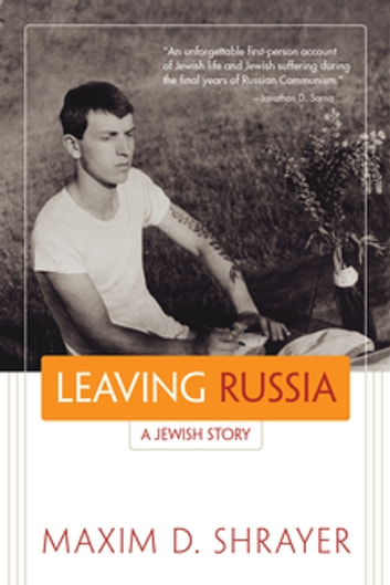 Leaving Russia - A Jewish Story ebook by Maxim D. Shrayer