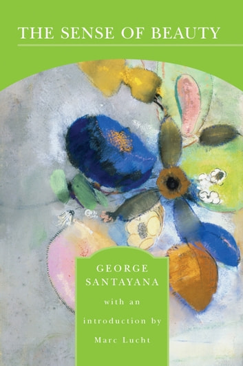 The Sense of Beauty (Barnes & Noble Library of Essential Reading) ebook by George Santayana