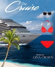 The Cruise ebook by Gina Crown