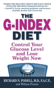 The G-Index Diet - The Missing Link That Makes Permanent Weight Loss Possible ebook by Inkslingers, Inc.,Richard N Podell
