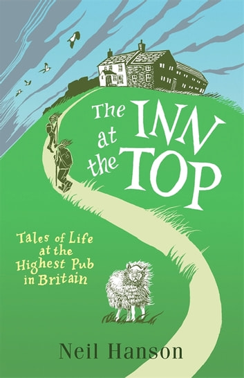 The Inn at the Top - Tales of Life at the Highest Pub in Britain ebook by Neil Hanson