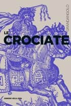 Le Crociate ebook by Franco Cardini