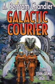 Galactic Courier ebook by A. Bertram Chandler