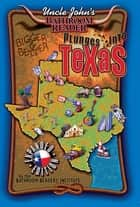Uncle John's Bathroom Reader Plunges into Texas Expanded Edition ebook by Bathroom Readers' Institute