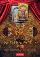 The Lost Tarot of Nostradamus Ebook eBook by John Matthews, Wil Kinghan