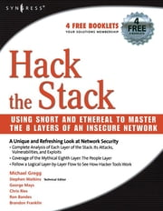 Hack the Stack - Using Snort and Ethereal to Master The 8 Layers of An Insecure Network ebook by Michael Gregg,Stephen Watkins,George Mays,Chris Ries,Ronald M. Bandes,Brandon Franklin