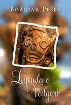 Legenda o Vodgori ebook by Božidar Pešev