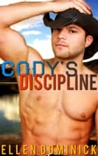 Cody's Discipline: A Cowboy's Rules ebook by Ellen Dominick