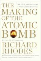 The Making of the Atomic Bomb ebook by Richard Rhodes