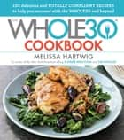 The Whole30 Cookbook ebook by Melissa Hartwig