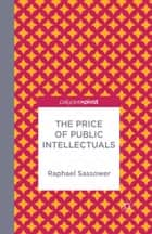 The Price of Public Intellectuals ebook by R. Sassower