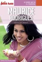 MAURICE / RODRIGUES 2016 Carnet Petit Futé ebook by Dominique Auzias, Jean-Paul Labourdette