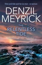 The Relentless Tide - A DCI Daley Thriller (Book 6) - Time and tide waits for no man - or woman ebook by