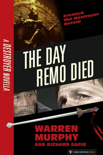 The Day Remo Died - The Destroyer #0 ebook by Warren Murphy,Richard Sapir