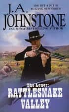 Loner: Rattlesnake Valley ebook by J.A. Johnstone