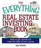 The Everything Real Estate Investing Book ebook by Janet Wickell